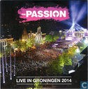 The Passion - Live in Groningen 2014