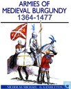 The Armies of Medieval Burgundy 1364 - 1477