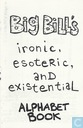 Big Bill's Ironic, Esoteric, and Existential Alphabet Book