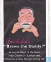 """Brews the Daddy!"""