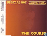Ready Or Not (Club House Remixes)