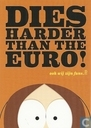 "B110183 - Comedy Central ""Dies harder than the euro!"""