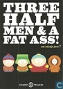 "B110181 - Comedy Central ""Three half man & a fat ass!"""