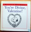You're Divine, Valentine!