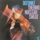 Thermo Nuclear Sweat