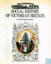 The Illustrated London News Social History of Victorian Britain