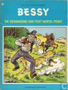 Bandes dessinées - Bessy - De gevangene van Fort North Point