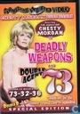 Deadly Weapons + Double Agent 73
