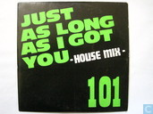 Just as Long as I Got You -House Mix-