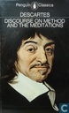Descartes, Discourse on Method and the Meditations