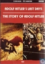 Adolf Hitler's Last Days + The Story of Adolf Hitler