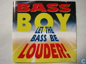 Let the Bass be Louder!
