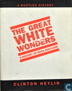 The Great White Wonders: The Story of Rock Bootlegs Hardcover