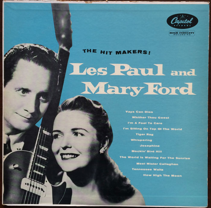 Les Paul and Mary Ford - The Hit Makers, original 1st ...