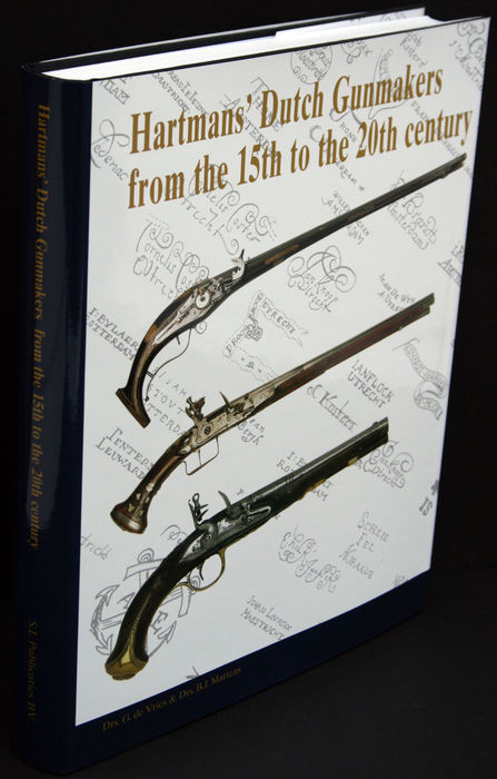 Drs. G. de Vries & Drs. B.J. Martens  - Dutch Gunmakers from the 15th to the 20th Century - 2006