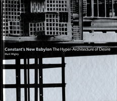 Mark Wigley -  Constant's New Babylon. The Hyper-Architecture of - 1998