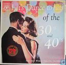 Let's dance to the hits of the 30's and 40's
