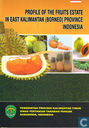 Profile of Fruits Estate in East Kalimantan (Borneo) Province Indonesia