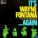 It's Wayne Fontana and the Mindbenders ... Again