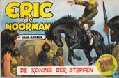 Comic Books - Eric the Norseman - De koning der steppen