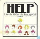 Help! I Am the Mother of a Teen-Age Girl
