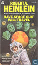 Books - Heinlein, Robert A. - Have Space Suit, Will Travel