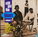 Still Got the Blues Volume 2