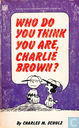 Who Do You Think You Are, Charlie Brown?  (Kopie)