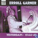 "Erroll Garner ""Yesterdays"" Early Recordings, 1944-1949"