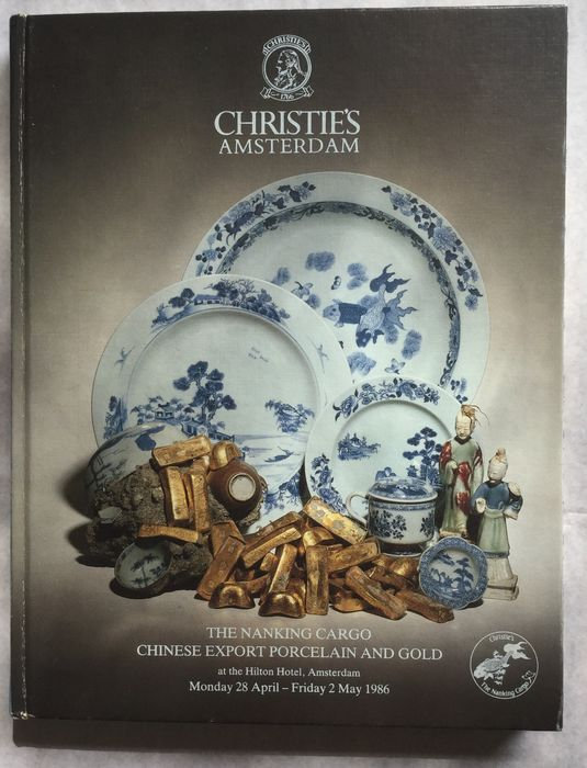 Catalogi; Christie's Amsterdam. The Nanking Cargo Chinese Export Porcelain And Gold European Glass And Stoneware - 1986