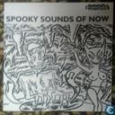 Spooky Sounds of Now
