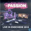 The Passion - Live in Enschede 2015