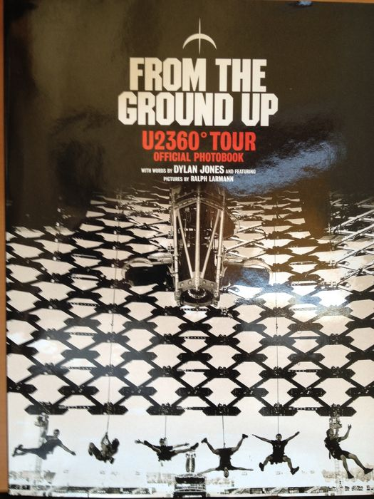 """U2 - """"U2 360° / From the Ground Up""""  -  Very Limited Edition Official Photo-book !"""