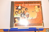 A tribute to George Gershwin by the entertainers
