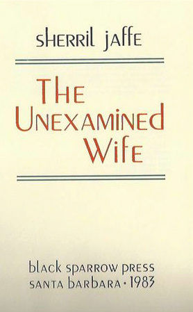 Collected; Sheryl Jaffe - The Unexamined Wife, The Faces Reappear, House Tours & Interior Designs - 1983/1996