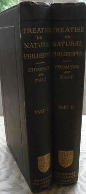 Sir William Thomson / Peter Guthrie Tait - Treatise on Natural Philosophy - 2 volumes - 1890
