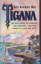 Boeken - Kay, Guy Gavriel - Tigana - An Epic Novel of Intrigue and Revenge - and the Power of Love and Hate