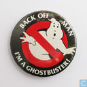 Back off man I'm a ghostbuster