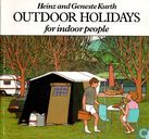 Outdoor Holidays for Indoor People
