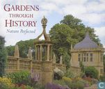 Gardens through history - Nature perfected