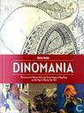Dinomania - The Lost Art of Winsor McCay, the Secret Origins of King Kong, and the Urge to Destroy New York
