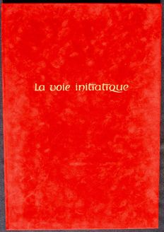 Maçonnerie de Jean Beauchard - La Voie Initiatique  (The initiation's Path) - N° 17/ 60