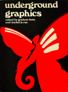 Graham Keen and Michel La Rue (Eds). Underground Graphics - Concert posters, underground magazine pages