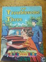 The Troublesome Three