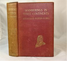 Captain Sir Richard F. Burton -  Wanderings in Three Continents - 1901