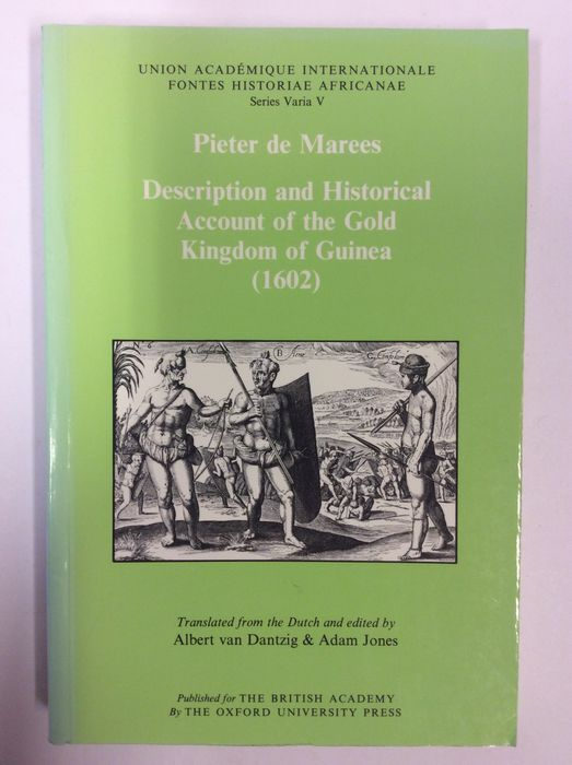 Description and Historical Account of the Gold Kingdom of Guinea (1602) (Fontes Historiae Africanae)