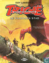 Comic Books - Trigan Empire, The - De verboden stad