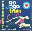 The Go Go Train Doin' the Mod Volume 1
