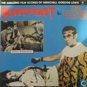 Blood Feast and Two Thousand Maniacs! (The Amazing Film Scores of Herschell Gordon Lewis)