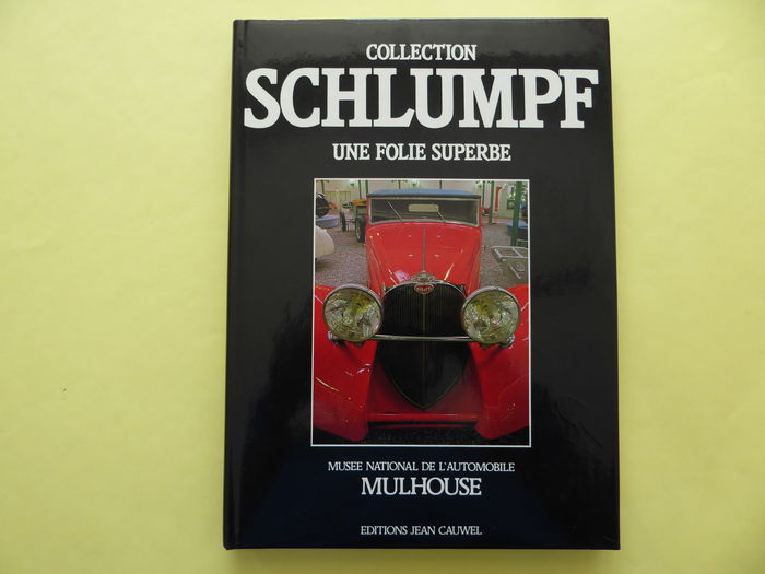 Book -  Musée National de L' Automobile - Collection Schlumpf - 1984